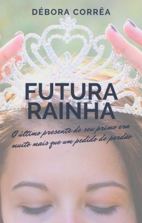 Futura Rainha by DboraCorra91