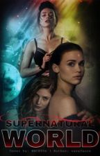Supernatural World ( Book One) by vavafaure