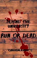 Behind the University: Run or Dead by CorniaLeony