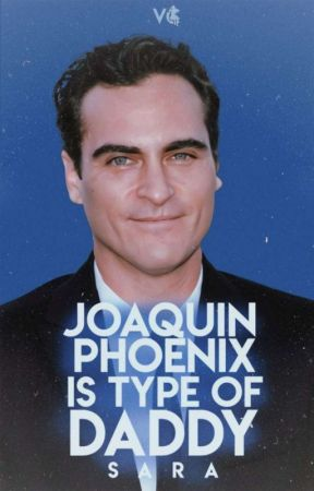 Joaquín Phoenix is Type of Daddy by Sara7227