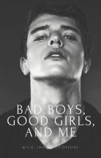 Bad Boys, Good Girls & Me {Editing} by rainy_daze777