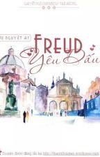 Freud Yêu Dấu - Cửu Nguyệt Hi (trinh thám, tâm lý tội phạm, hố tạm ngưng để xuất bản) by TraHuong00
