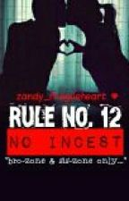 RULE NO. 12 [COMPLETED] by zandy_fragileheart