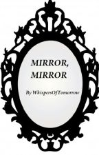 Mirror, Mirror (KH/FF/Others)[Reader-Insert] by WhispersOfTomorrow