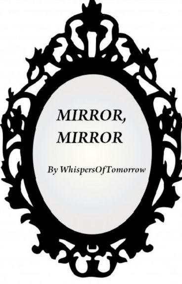 Mirror, Mirror (KH/FF/Others)[Reader-Insert]