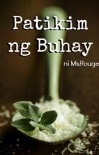 Patikim ng Buhay (To be published under LIB) - unedited by msrouge