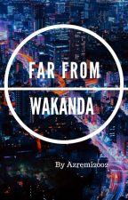 Far From Wakanda by Azremi20