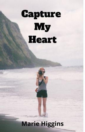 Capture My Heart by MarieHiggins