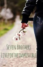 Seven brothers by Livefortheimpossible