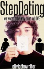 StepDating (REWRITING ENTIRE STORY) by OliviaTheWriter