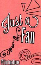 Just A Fan [Austin Mahone/Fan Fiction] by thotmahone