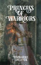 The Princess With A Warrior's Heart by RJWritings18