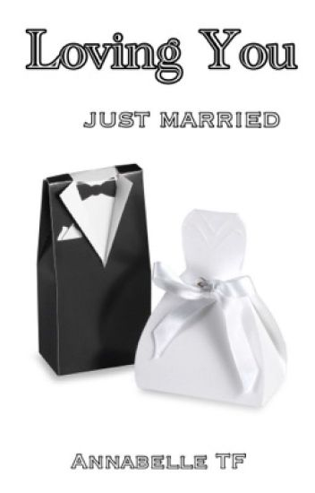 Loving You #5 : Just Married