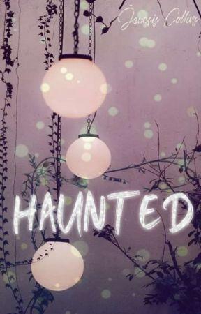 Haunted by JenesisCollins