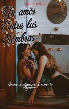 Un Amor entre las sombras  by mermaidblue_