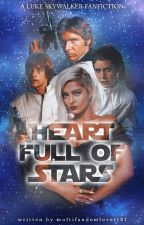 Heart Full of Stars [L. Skywalker] by multifandomlover121