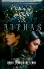 Prestigious Institute For Alphas (JIKOOK) by _Stranger_X_