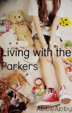 Living with The Parkers by AbbeAbby
