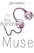 The Boy Band's Muse [C32 Updated] by Shynnederella-