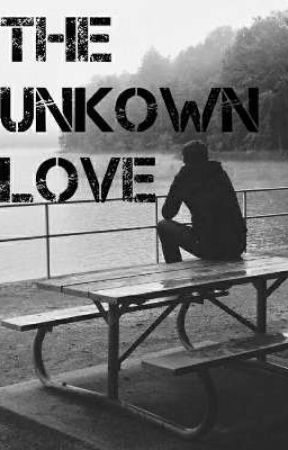 THE UNKNOWN LOVE  by Lupis12345678