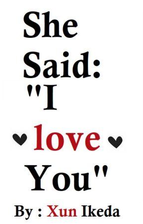 "she said: ""I love You""💖 by xunikeda"