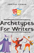 Archetypes for Writers by JenifryConan