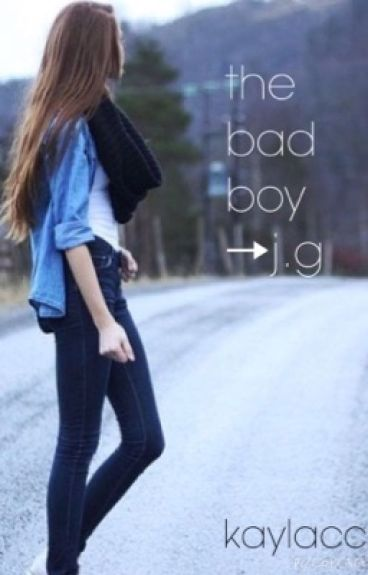 the bad boy → jg