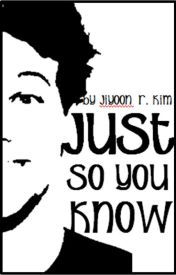 Just So You Know [Louis Tomlinson Fanfiction] by jiyoonrk