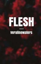 Flesh by VeralineWaters