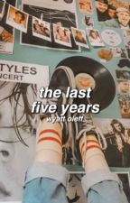 the last five years [wyatt oleff] by jerjordan