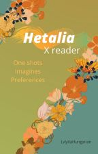 Hetalia x reader one shots/imagines/preferences by LvlyItaHungarian