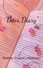 """Dear diary"" by Cookie_artz"