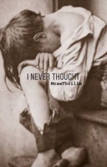 I Never Thought