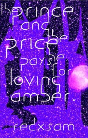 The Prince and the Price he Pays for Loving Amber {on hold}