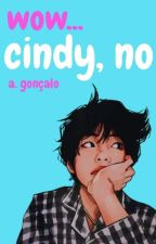 wow...cindy, no by gonsalloo