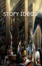 My story ideas by Shifting2wolf
