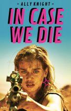 In Case We Die by greysons_girl