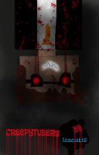 CreepyTubers by icecat10