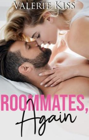 Roommates, Again  | 18+ #ONC by ValerieMKiss