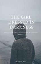 The Girl Dressed in Darkness by Cupcake_9870