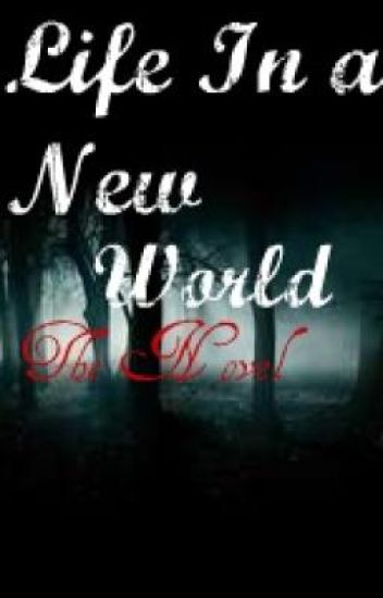 Life In A New World