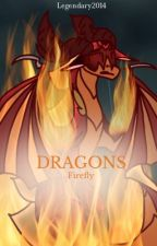 Dragons | Firefly by Legendary2014