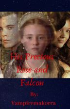 His Precious Rose and Falcon Fanfiction by vampiremakorra