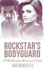 The Rockstar's bodyguard { A Bethanny Mcnarie novel } by Unevenfeets