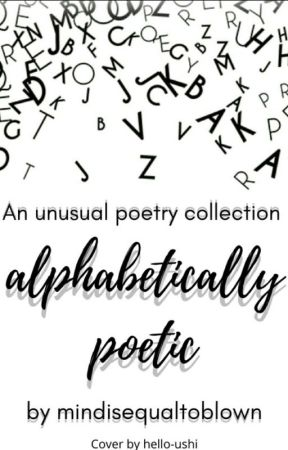  alphabetically poetic  by mindisequaltoblown