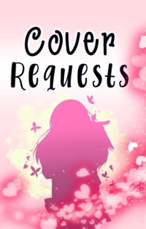 Cover Requests by TropicalMermaid