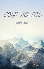 COLD AS ICE by paolaubb