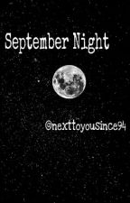 September Night - A Harry Styles fanfiction by nexttoyousince94