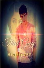 That Guy by GIUSTINA93 by GIUSTINA93