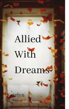 Allied With Dreams by KatelynWilsonOsborne